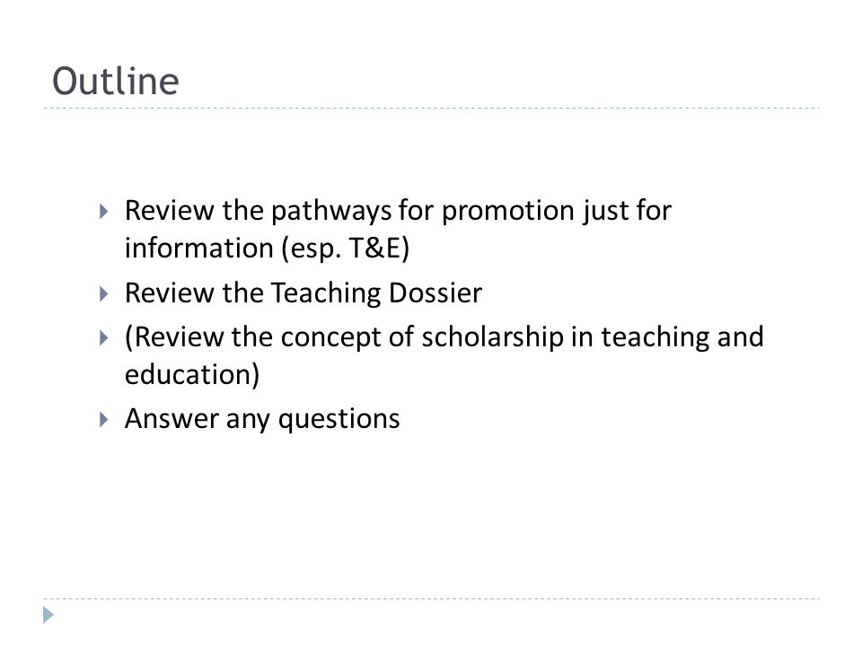 Outline Review the pathways for promotion just for information (esp.