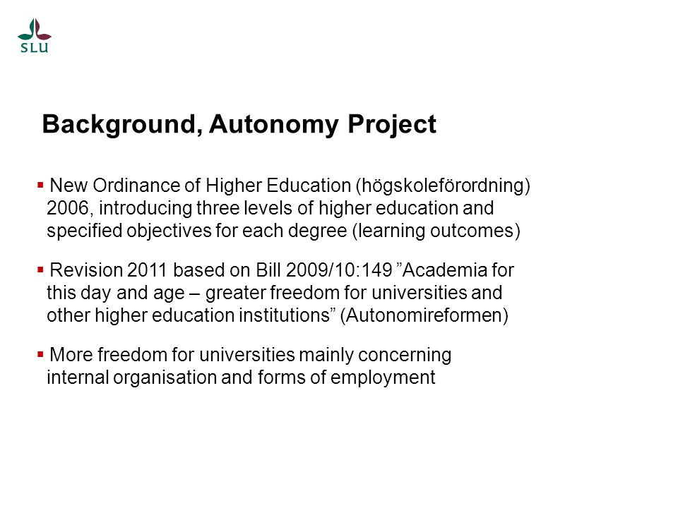 New Ordinance of Higher Education (högskoleförordning) 2006, introducing three levels of higher education and specified objectives for each degree (le