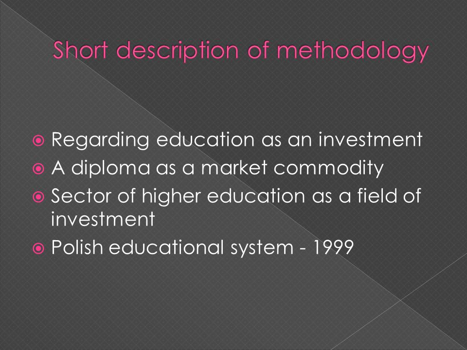 Regarding education as an investment A diploma as a market commodity Sector of higher education as a field of investment Polish educational system - 1999