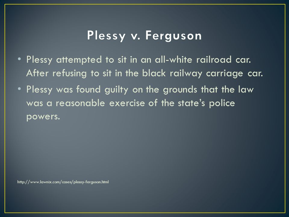 Plessy attempted to sit in an all-white railroad car.
