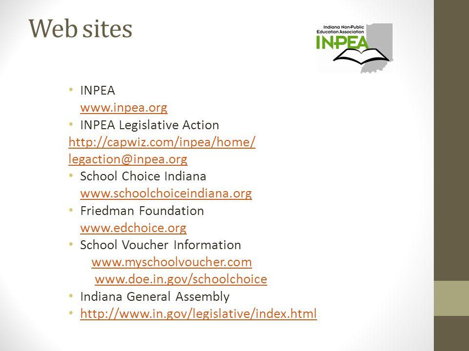 Web sites INPEA www.inpea.org INPEA Legislative Action http://capwiz.com/inpea/home/ legaction@inpea.org School Choice Indiana www.schoolchoiceindiana