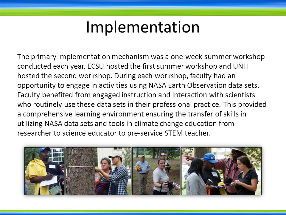 Implementation The primary implementation mechanism was a one-week summer workshop conducted each year.