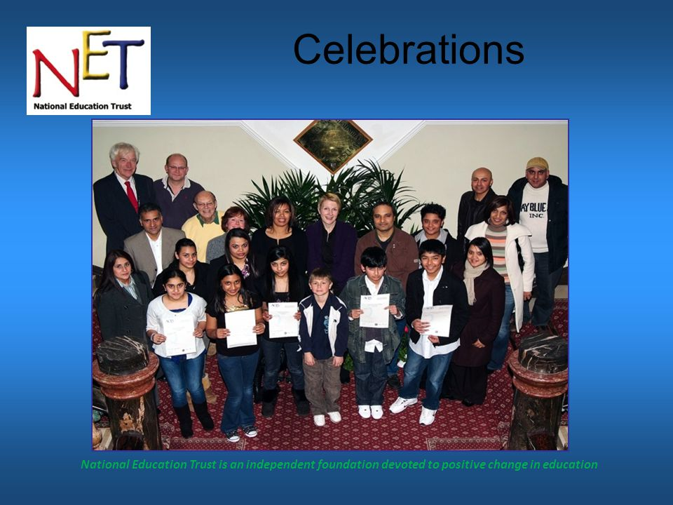 National Education Trust is an independent foundation devoted to positive change in education Celebrations