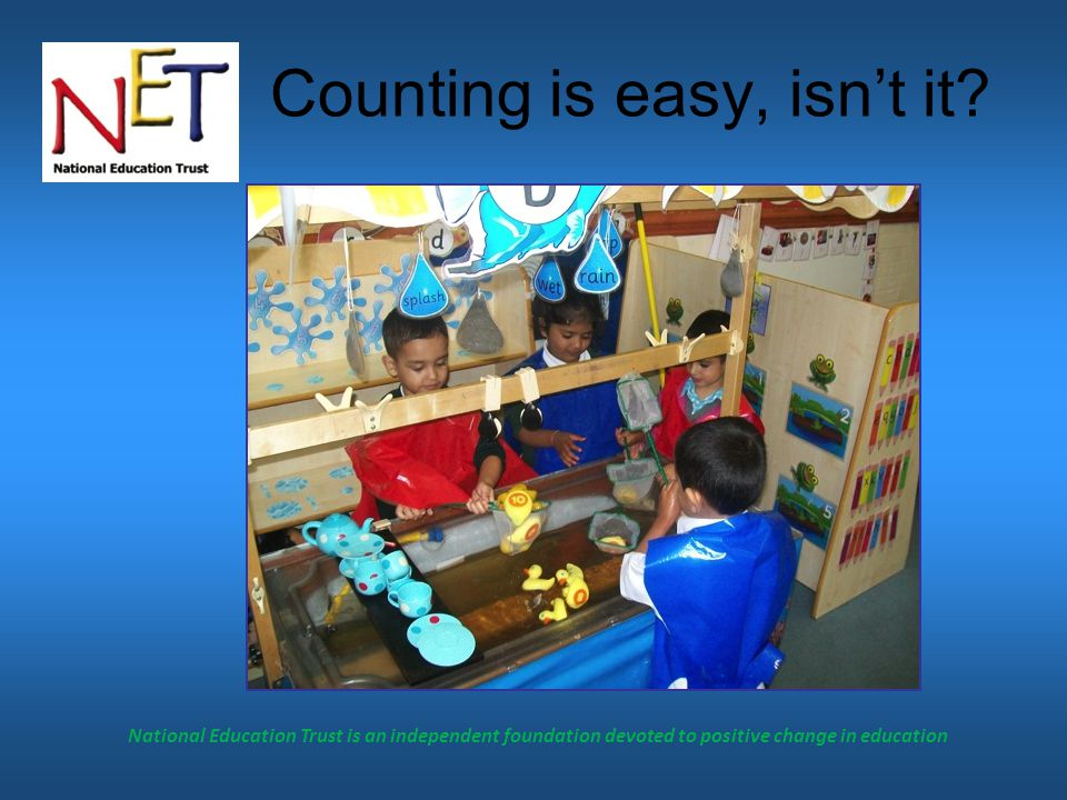 National Education Trust is an independent foundation devoted to positive change in education Counting is easy, isnt it