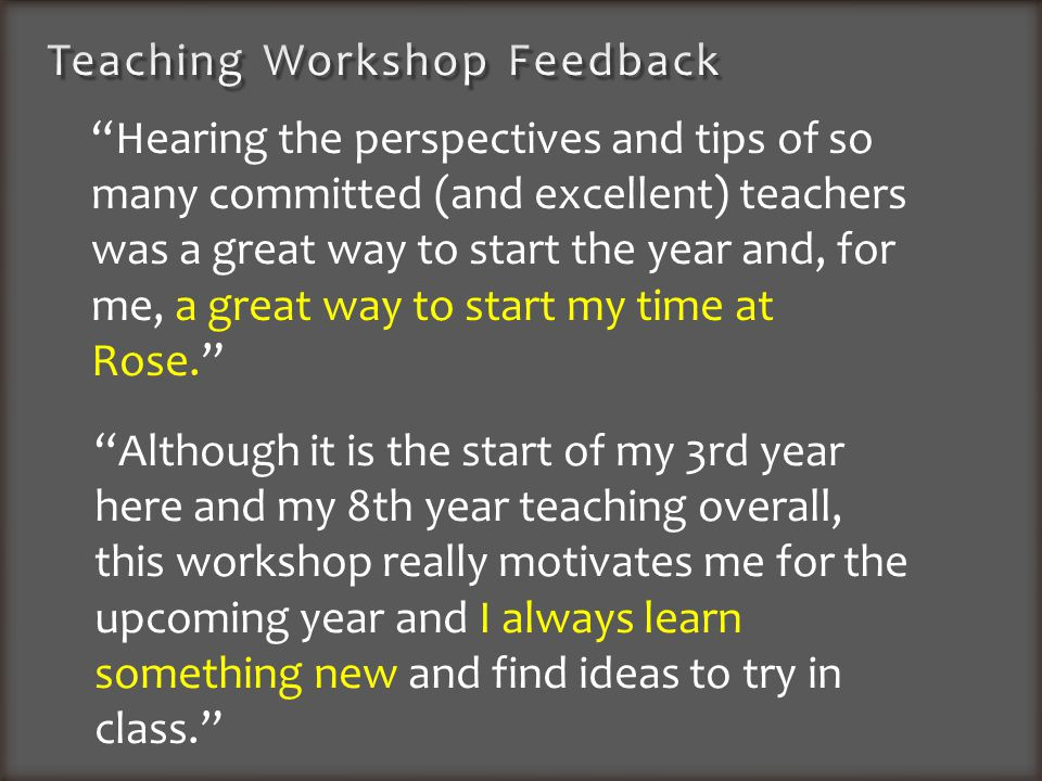 Hearing the perspectives and tips of so many committed (and excellent) teachers was a great way to start the year and, for me, a great way to start my