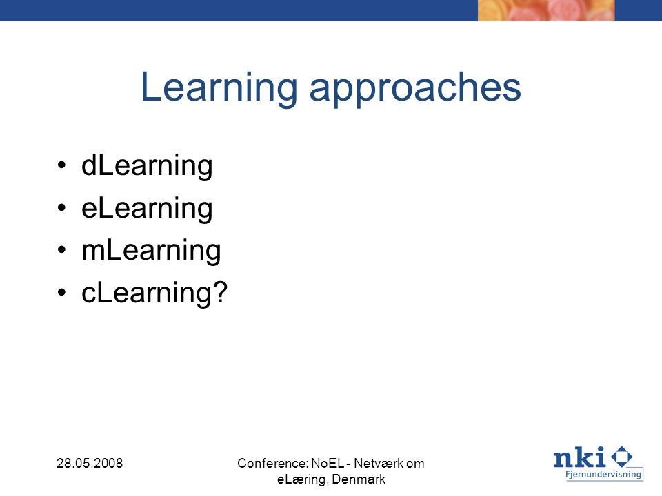 Learning approaches dLearning eLearning mLearning cLearning.