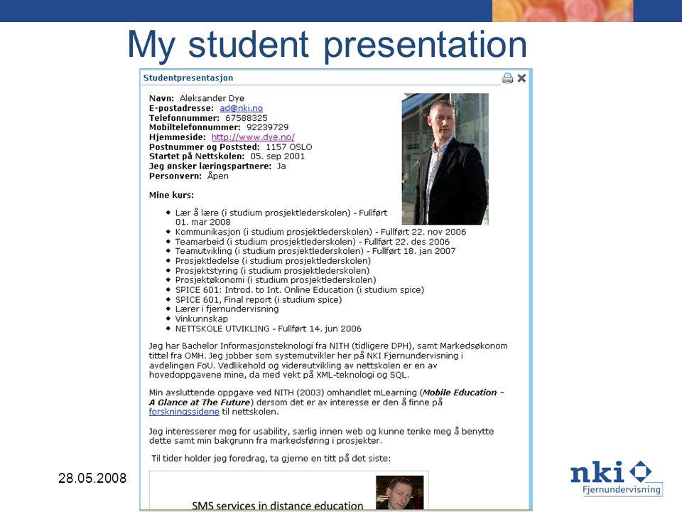 28.05.2008Conference: NoEL - Netværk om eLæring, Denmark My student presentation