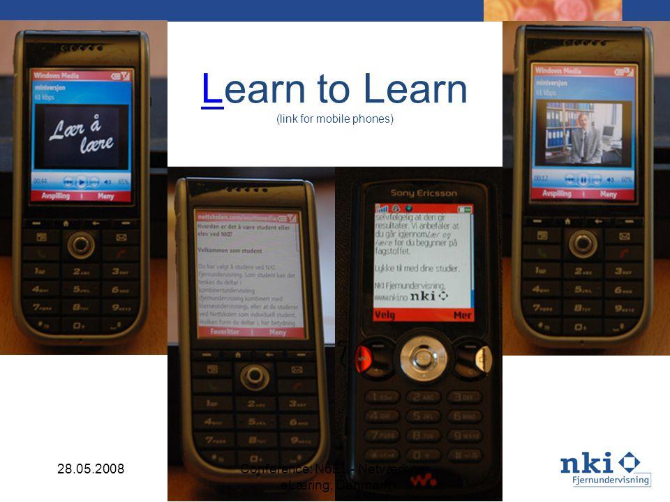 LLearn to Learn (link for mobile phones) 28.05.2008Conference: NoEL - Netværk om eLæring, Denmark