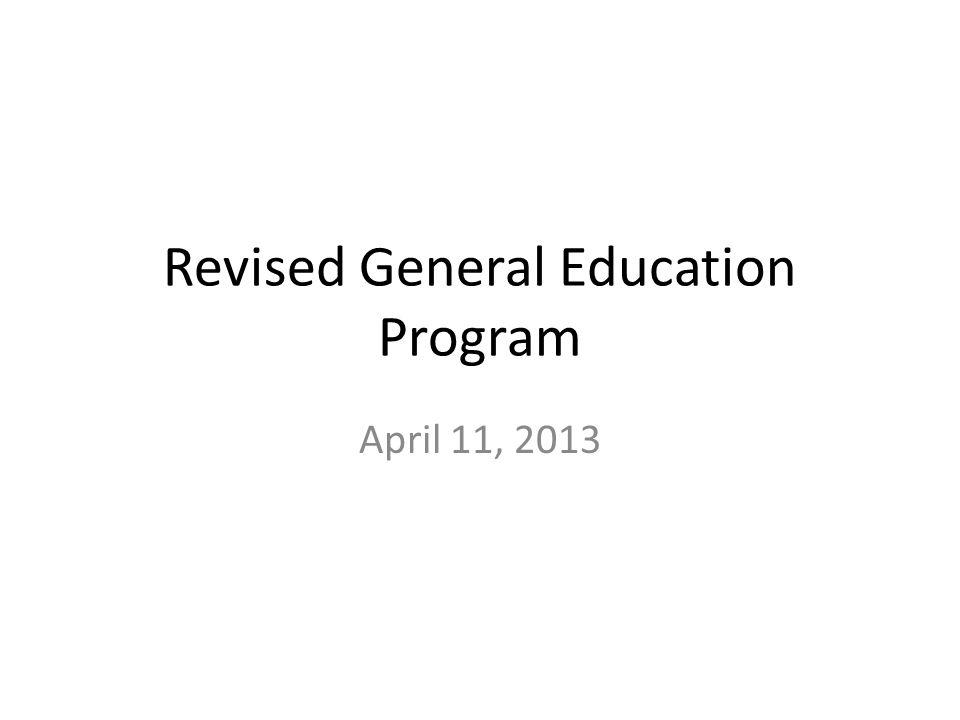 Revised General Education Program April 11, 2013