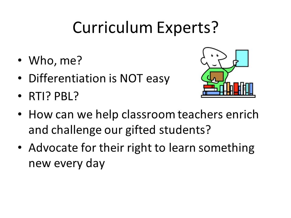 Curriculum Experts. Who, me. Differentiation is NOT easy RTI.