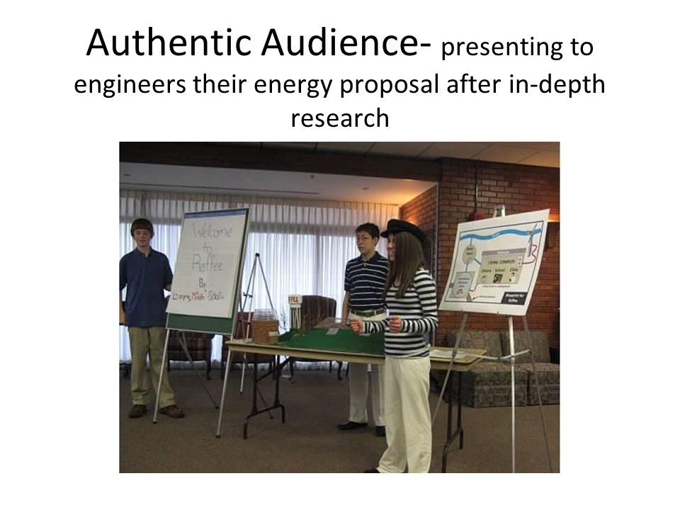 Authentic Audience- presenting to engineers their energy proposal after in-depth research