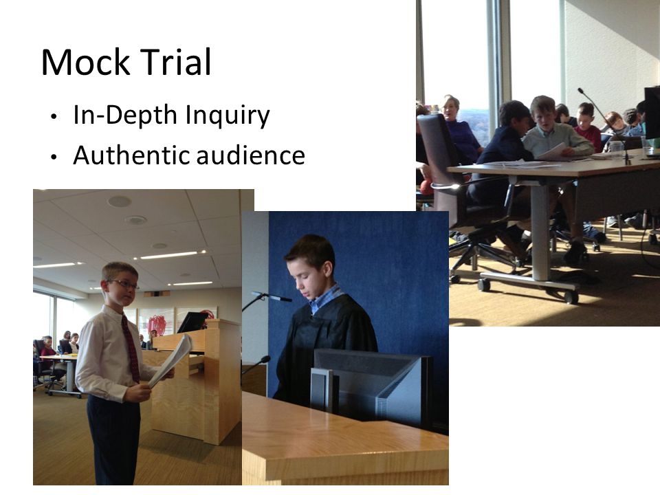 Mock Trial In-Depth Inquiry Authentic audience