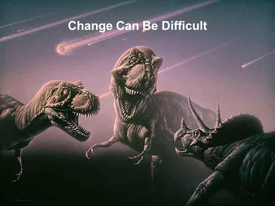 Change Can Be Difficult