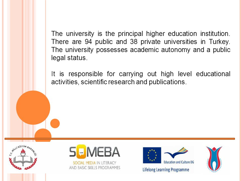 The university is the principal higher education institution.