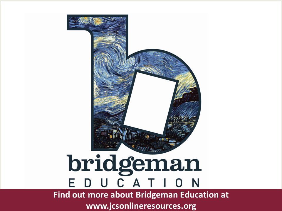 Find out more about Bridgeman Education at www.jcsonlineresources.org
