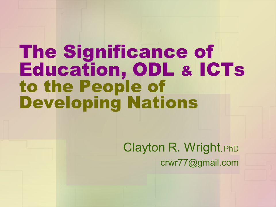 Address lack of acceptance of ODL/ICTs: Discuss exemplary ODL institutions Note high profile individuals in the country who benefited from ODL Engage those who work in established ODL and ICT programs for management, development, and delivery advice The Significance of Education to the People of Developing Nations, C.