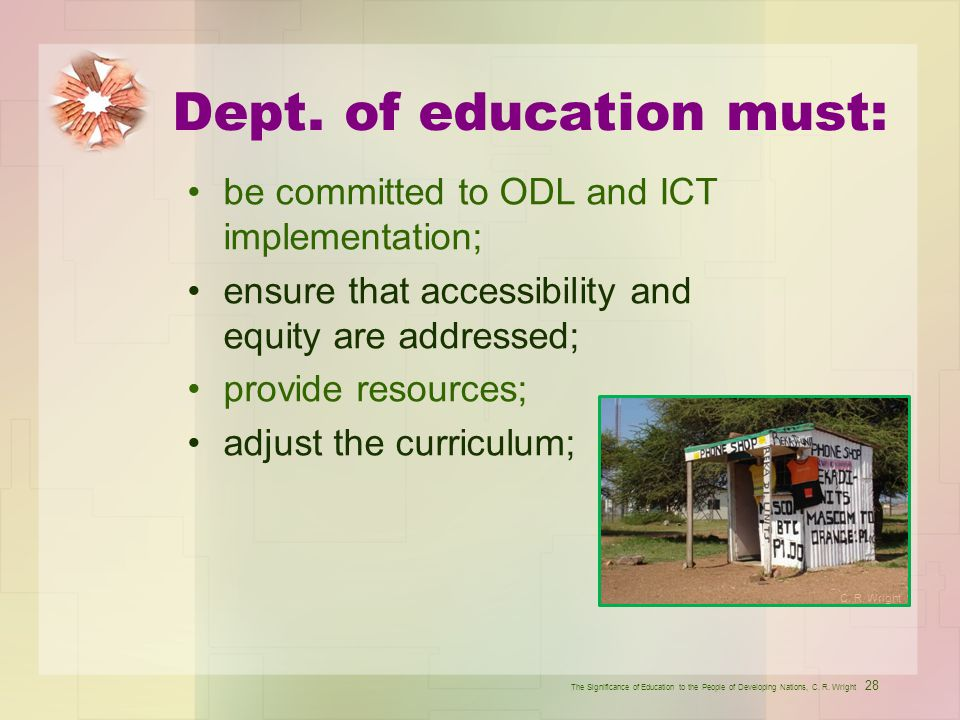 Dept. of education must: be committed to ODL and ICT implementation; ensure that accessibility and equity are addressed; provide resources; adjust the