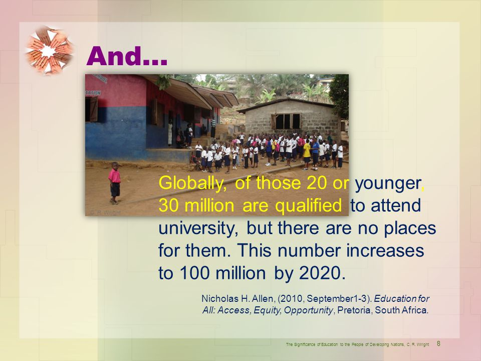 The world population is outstripping the capacity of existing academic institutions and those being planned.
