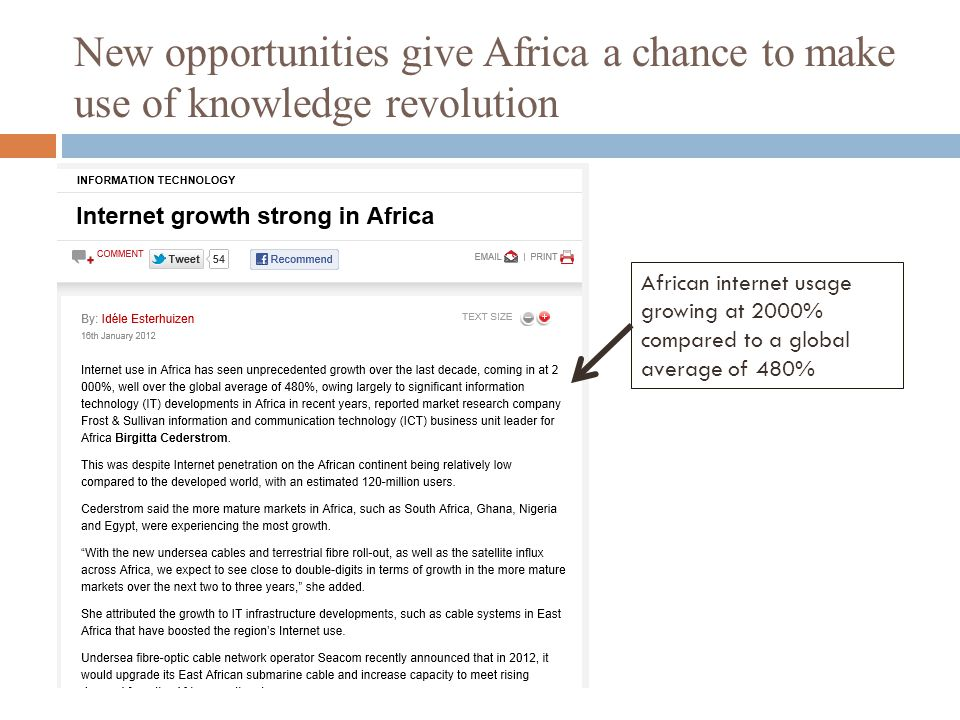 New opportunities give Africa a chance to make use of knowledge revolution African internet usage growing at 2000% compared to a global average of 480%