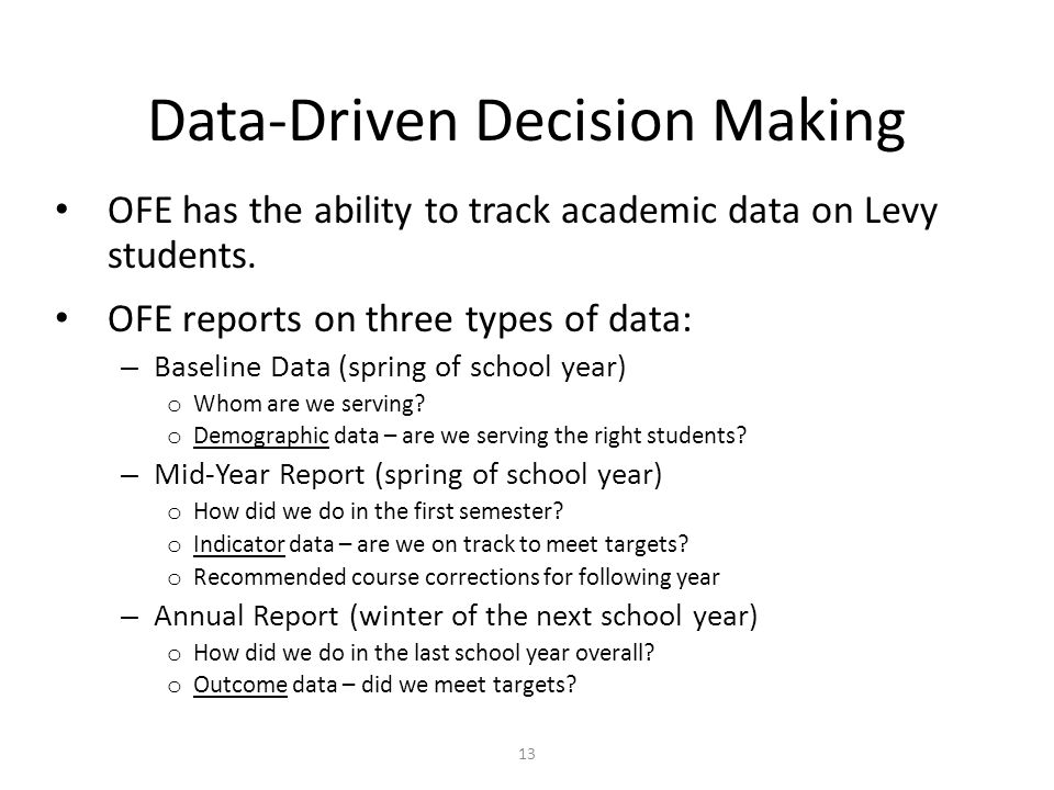 13 Data-Driven Decision Making OFE has the ability to track academic data on Levy students.