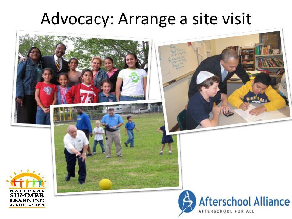 Advocacy: Arrange a site visit