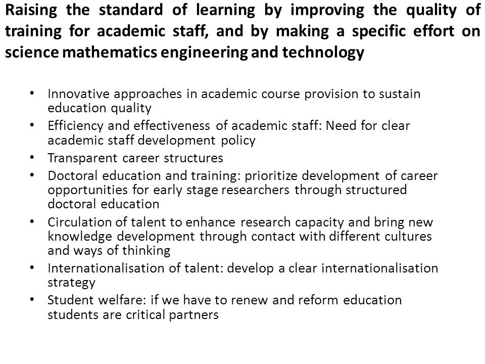 Raising the standard of learning by improving the quality of training for academic staff, and by making a specific effort on science mathematics engin