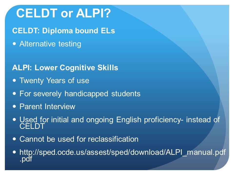 CELDT or ALPI.