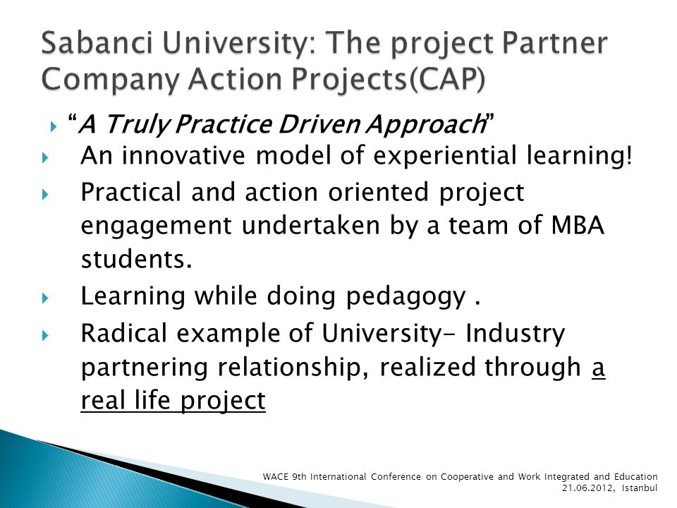 A Truly Practice Driven Approach An innovative model of experiential learning.