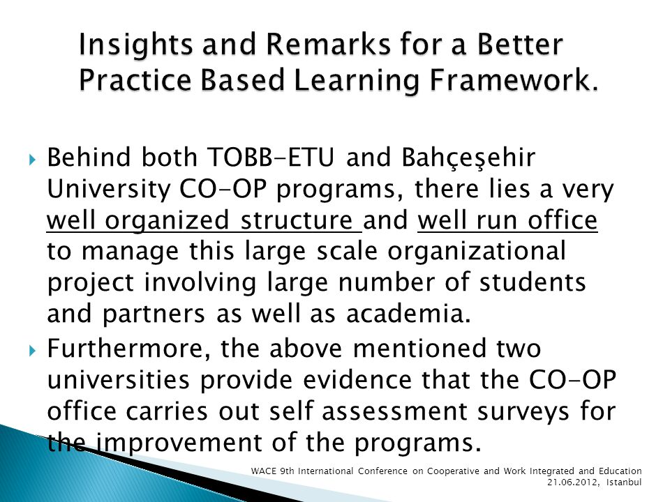 Behind both TOBB-ETU and Bahçeşehir University CO-OP programs, there lies a very well organized structure and well run office to manage this large scale organizational project involving large number of students and partners as well as academia.