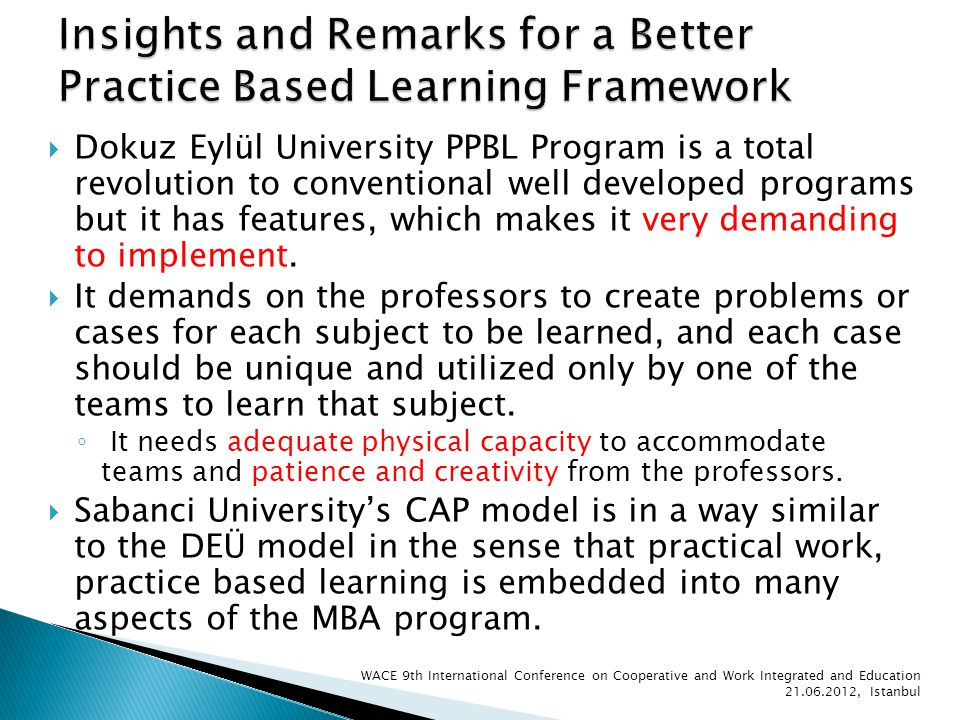 Dokuz Eylül University PPBL Program is a total revolution to conventional well developed programs but it has features, which makes it very demanding t