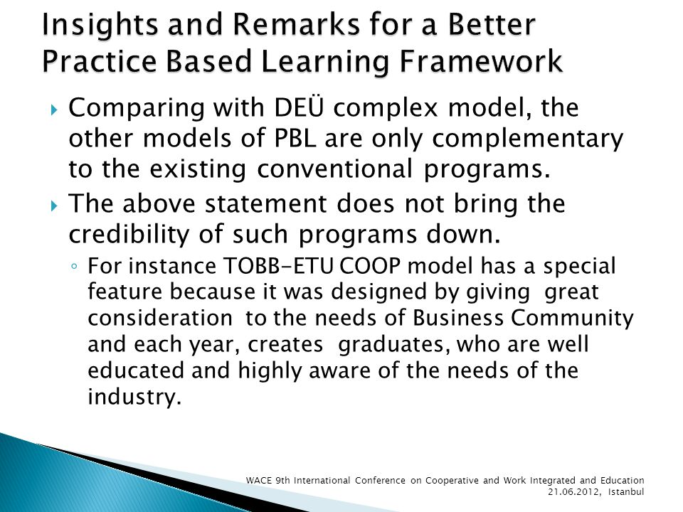 Comparing with DEÜ complex model, the other models of PBL are only complementary to the existing conventional programs.