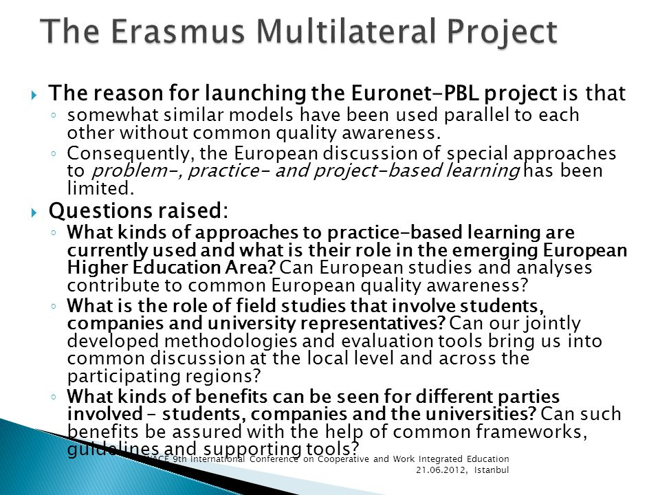 The reason for launching the Euronet-PBL project is that somewhat similar models have been used parallel to each other without common quality awareness.