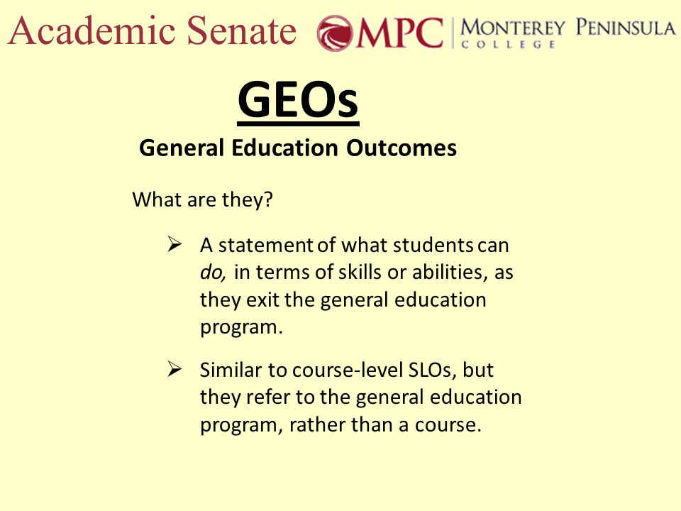 Academic Senate GEOs General Education Outcomes What are they.