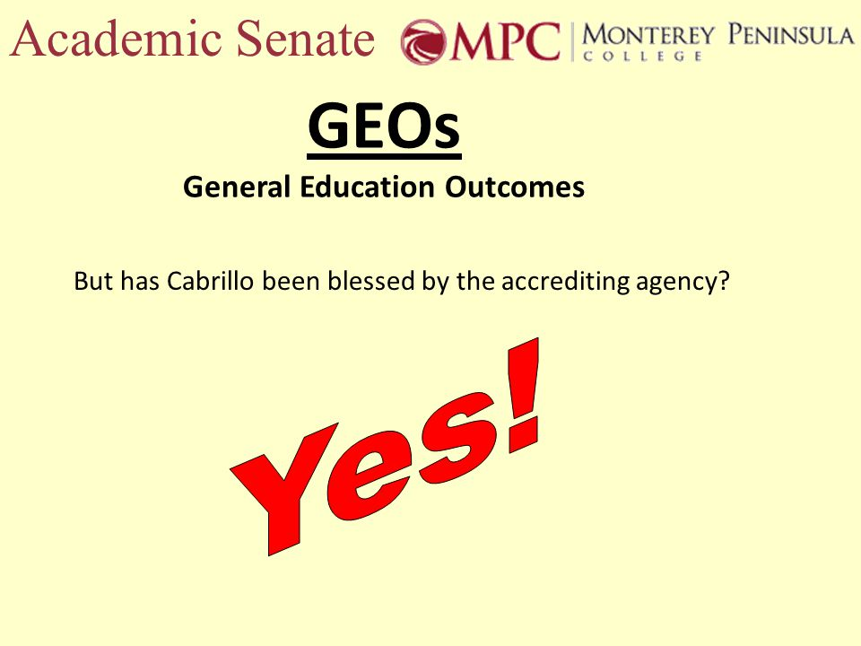 Academic Senate But has Cabrillo been blessed by the accrediting agency.