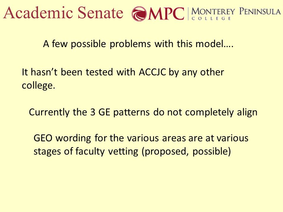 Academic Senate A few possible problems with this model….