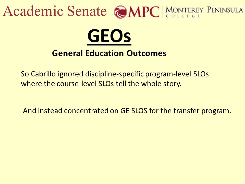 Academic Senate So Cabrillo ignored discipline-specific program-level SLOs where the course-level SLOs tell the whole story.