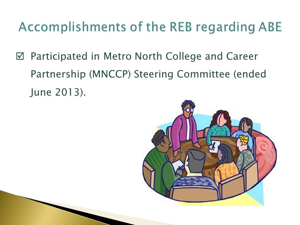 Participated in Metro North College and Career Partnership (MNCCP) Steering Committee (ended June 2013).