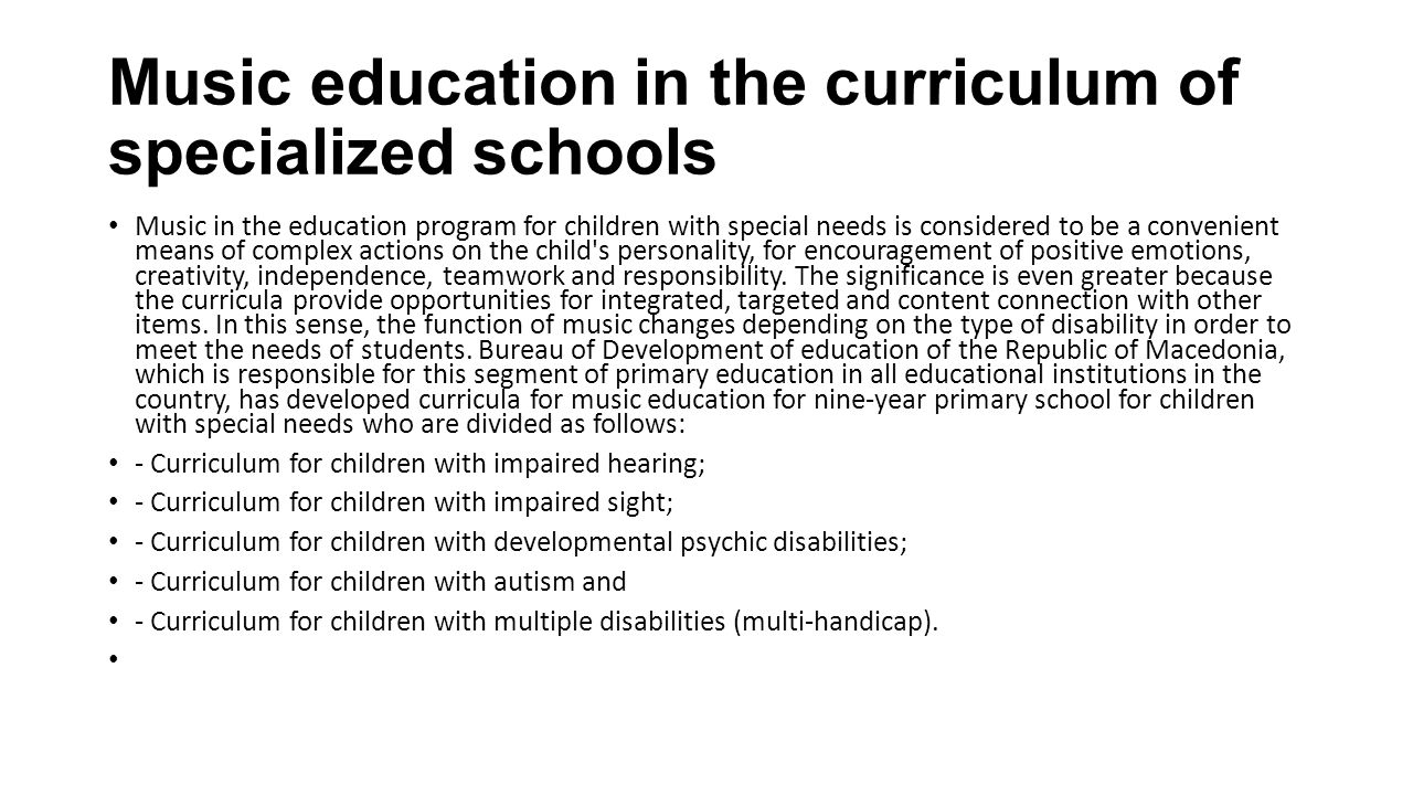 Music education in the curriculum of specialized schools Music in the education program for children with special needs is considered to be a convenie