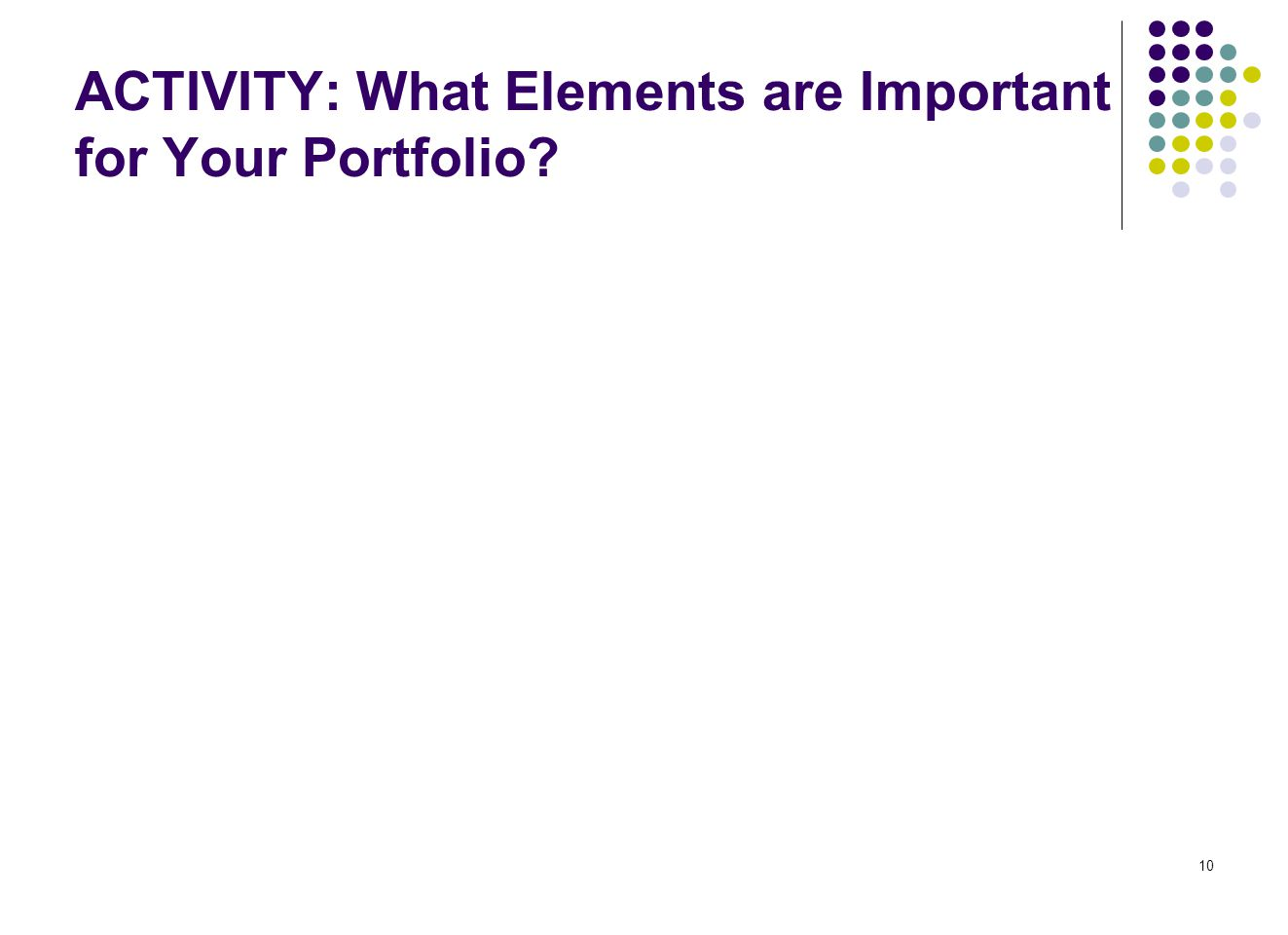 ACTIVITY: What Elements are Important for Your Portfolio? 10