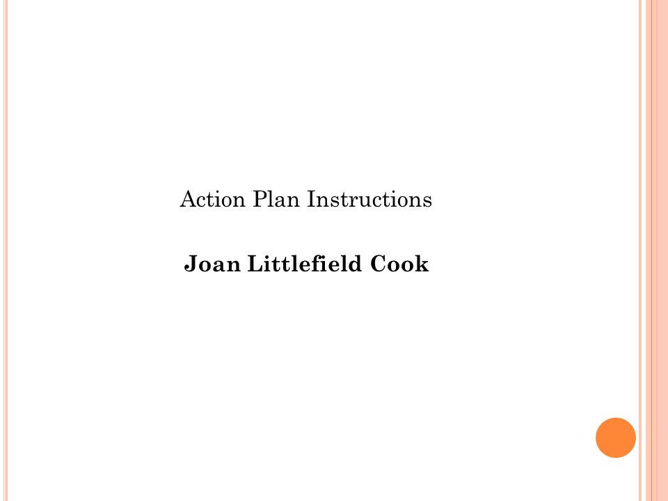 Action Plan Instructions Joan Littlefield Cook
