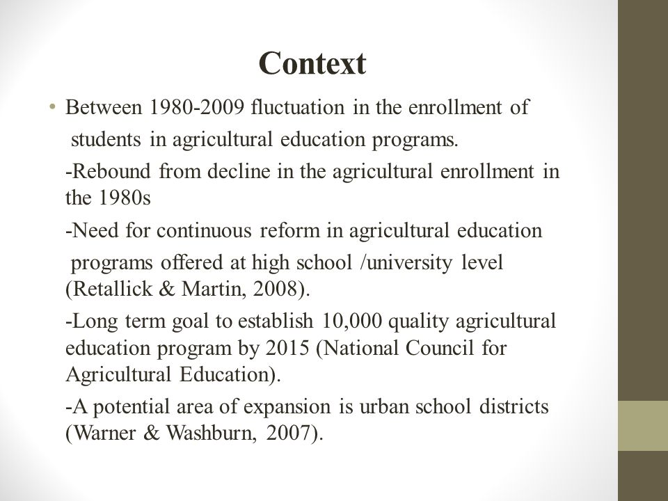 Context Between 1980-2009 fluctuation in the enrollment of students in agricultural education programs.