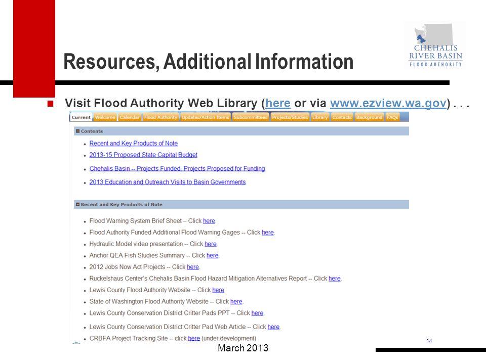 14 Resources, Additional Information Visit Flood Authority Web Library (here or via www.ezview.wa.gov)...herewww.ezview.wa.gov March 2013