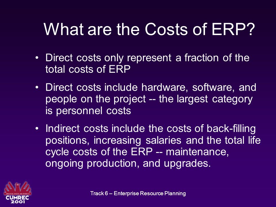 Track 6 – Enterprise Resource Planning What are the Costs of ERP.