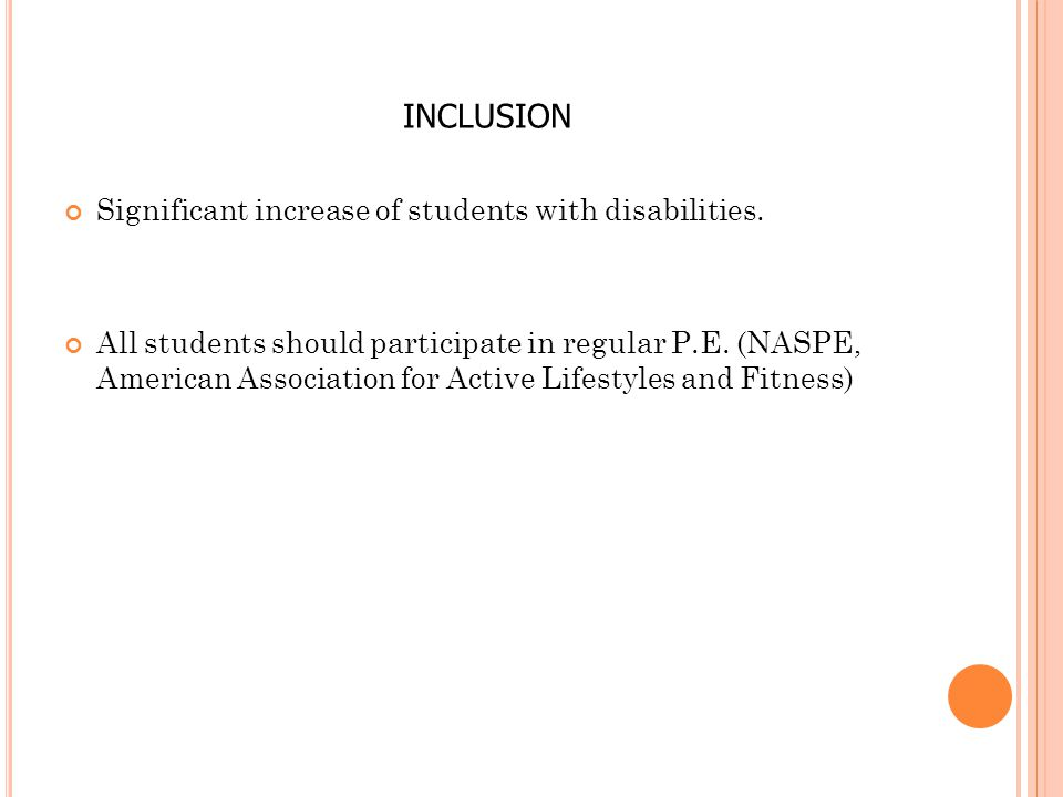 INCLUSION Inclusion deals with placing students that have disabilities into regular classrooms.