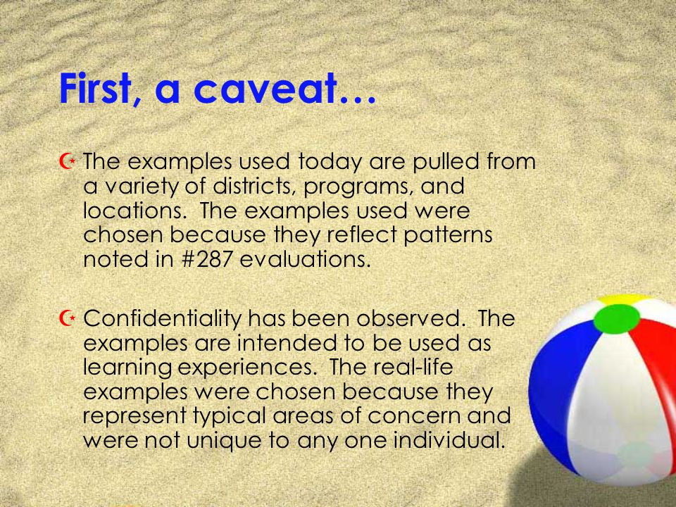 First, a caveat… ZThe examples used today are pulled from a variety of districts, programs, and locations.
