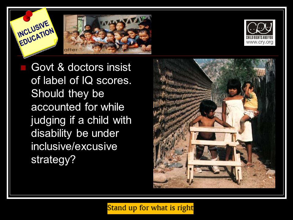 Govt & doctors insist of label of IQ scores.