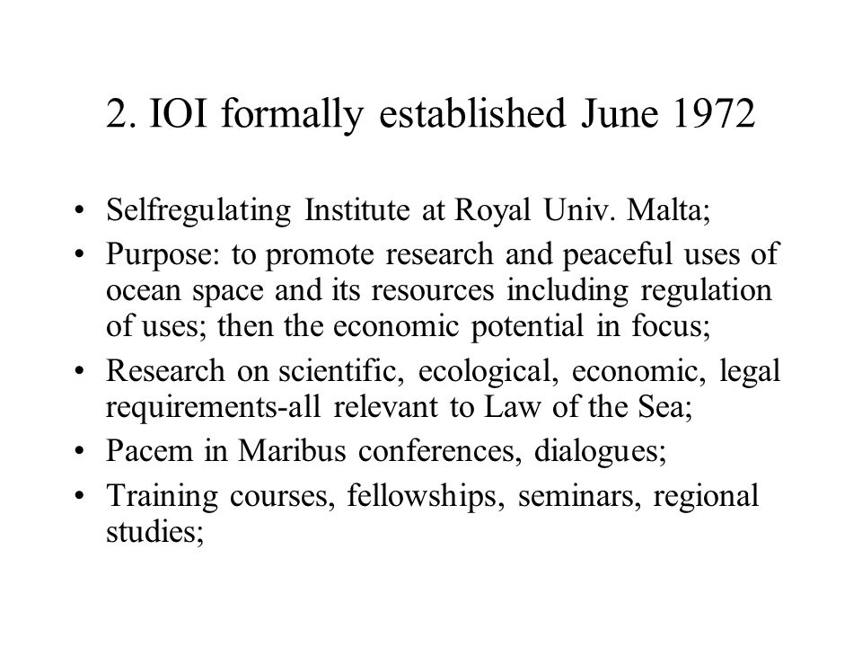 2. IOI formally established June 1972 Selfregulating Institute at Royal Univ.