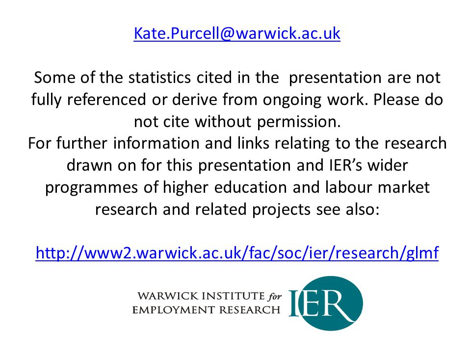 Some of the statistics cited in the presentation are not fully referenced or derive from ongoing work.