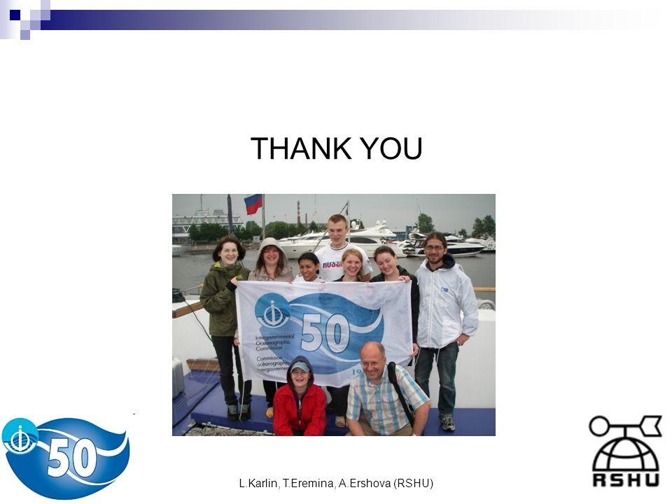 L.Karlin, T.Eremina, A.Ershova (RSHU) THANK YOU