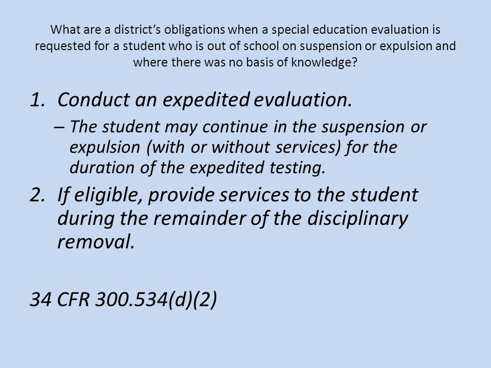 What are a districts obligations when a special education evaluation is requested for a student who is out of school on suspension or expulsion and wh